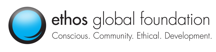 Ethos Global Foundation: Conscious. Community. Ethical. Development.